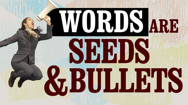 Banner Words are Seeds and Bullets 750x420px