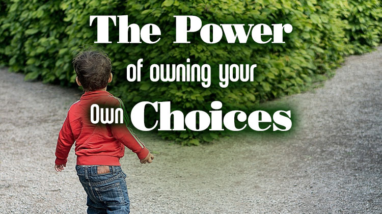 PowerofOwningYourOwnChoices 750x420px