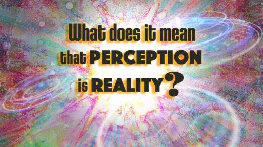 Whatitmeanperceptionreality 750x420px